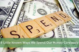 8 known ways we spend our money carelessly modest money