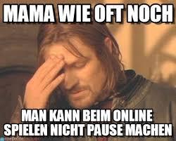 Mama Meme - mama wie oft noch frustrated boromir meme on memegen
