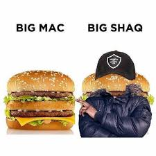 Big Mac Meme - dopl3r com memes big mac big shaq