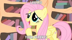 Mlp Fluttershy Meme - mlp meme fluttershy killed your parents by xxmidnightderexx on