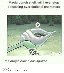 The Conch Has Spoken Meme - 25 best memes about the magic conch shell the magic conch