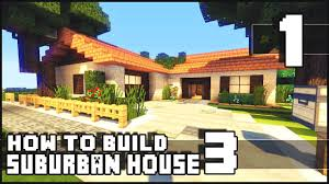 Build Small House by Minecraft How To Build Small Suburban House 3 Part 1 Youtube