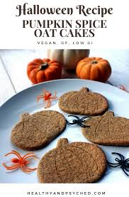 pumpkin spice oat cakes halloween recipe healthy u0026 psyched
