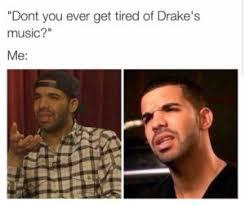 Best Drake Memes - drake memes best list of funny drake memes