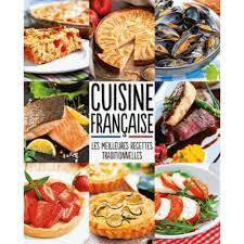 livre de cuisine traditionnelle cuisine française les meilleures recettes traditionnelles livre