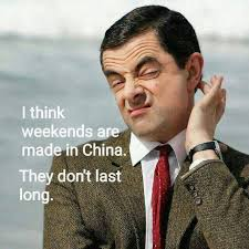 Meme China - weekends don t last long funny meme funny memes