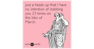 March Birthday Memes - ides of march birthday memes of best of the funny meme