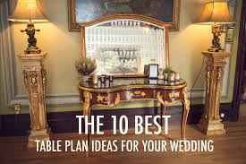 wedding plans and ideas ten best table plan ideas for your wedding and alternative