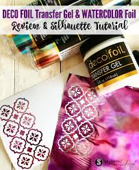 deco foil deco gel transfer gel and foil review and silhouette tutorial