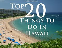 hawaii things to do top 20 things to do see in hawaii