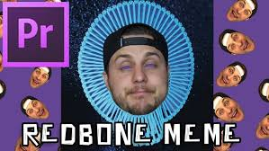 Edit Photo Meme - learn how to edit stuff how to make a redbone meme in premiere pro