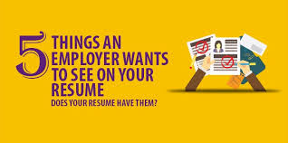 Monster Sample Resume by Five Things An Employer Wants To See On Your Resume Resume