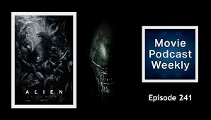 movie podcast weekly ep 241 alien covenant 2017 and a rant
