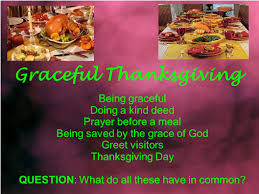 graceful thanksgiving being graceful doing a deed prayer before