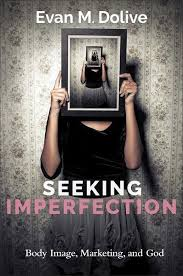 Seeking The Book Seeking Imperfection Image Marketing And God Dolive