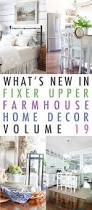 facebook fixer what u0027s new in fixer upper farmhouse home decor volume 19 the