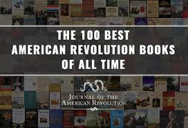 the 100 best american revolution books of all time journal of
