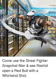 Street Fighter Meme - 屋sht wse er 韧 ene letri come use the street fighter snapchat