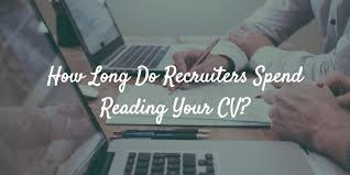 How Many Years Should You Put On A Resume How Long Do Recruiters Spend Reading Your Cv
