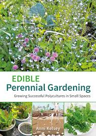 gardening picture edible perennial gardening growing successful polycultures in