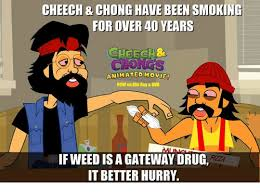 Cheech And Chong Meme - cheech chong have been smoki for over 40 years cheesh cons