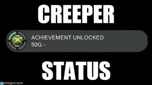 Creeper Meme - creeper achievement unlocked meme on memegen