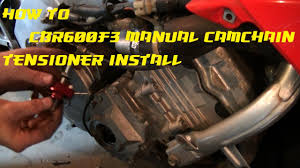 how to install a manual cam chain tensioner honda cbr600 f3 youtube
