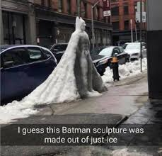 Batman Funny Meme - batman ice sculpture meme