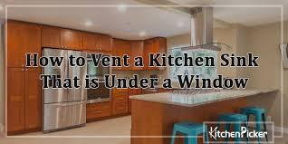 does kitchen sink need to be window how to vent a kitchen sink that is a window the