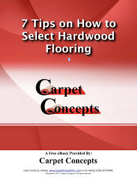 7 tips on how to select hardwood flooring carpet flooring and more