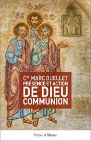 communion book cardinal marc ouellet s new book presence and of god