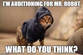 I Robot Meme - mr robot audition imgflip