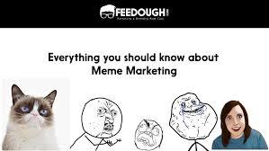 Definition Internet Meme - internet meme marketing know the art of memejacking feedough