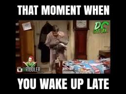 Late Meme - when you wake up late youtube