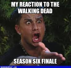 Six Picture Meme Maker - awesome meme in http mememaker us season six finale twd dj