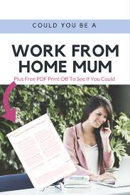 could you be a work from home mum confessions of a single mum