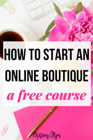 boutique online how to start a boutique free course
