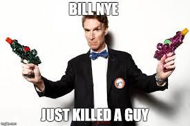 Nye Meme - bill nye memes imgflip