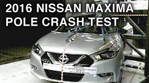 nissan maxima safety rating 2016 nissan maxima crash test side pole crash youtube