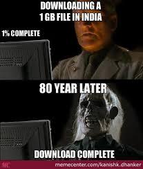 Internet Speed Meme - internet speed in india by kanishk dhanker meme center