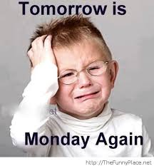 2014 Funny Memes - tomorrow is monday oh no funny pictures image 1129944 by