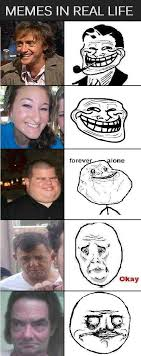 Real Life Meme Faces - 25 best memes about real life troll face real life troll on