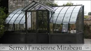 serre horticole en verre serre en verre à l u0027ancienne modèle mirabeau youtube