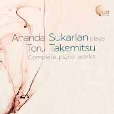 ananda sukarlan plays toru takemitsu complete piano works by toru