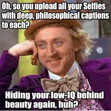 Selfie Meme Funny - 15 hilarious responses to selfies as told by memes missmalini