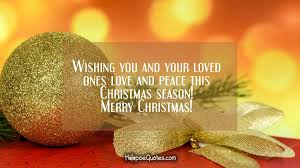 wishing you and your loved ones and peace this season
