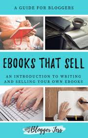 creating ebooks ebooks that sell writing creating selling your very own ebooks