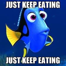 Eating Meme - just keep eating just keep eating dory meme meme generator
