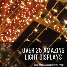 holiday lights safari 2017 november 17 over 25 holiday light displays in greenville