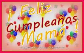 imagenes que digan feliz cumpleaños mami feliz cumpleaños mami originales mensajes de cumpleaños a mi mami